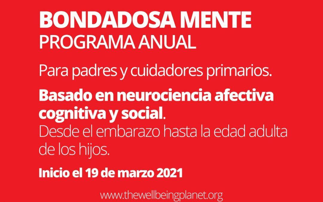 BONDADOSA MENTE, programa anual para padres, familias y comunidades educativas, 2021